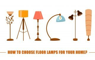 How to choose floor lamps for your home