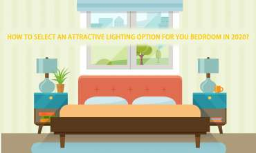 How to select an attractive lighting option for your bedroom in 2020