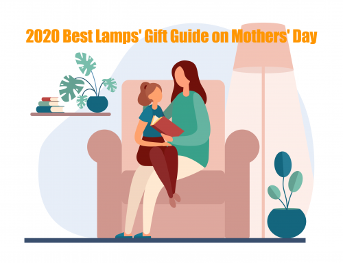 2020 Best Lamps' Gift Guide on Mothers' Day